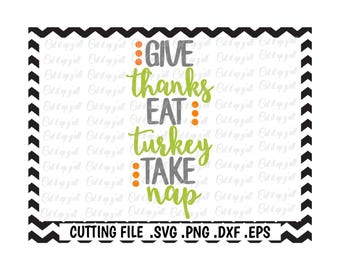 Give Thanks Eat Turkey Take Nap, Give Thanks Svg, Blessed Svg,Thanksgiving Svg-Dxf-Png-Pdf-Eps, Cutting Files for Silhouette Cameo/Cricut