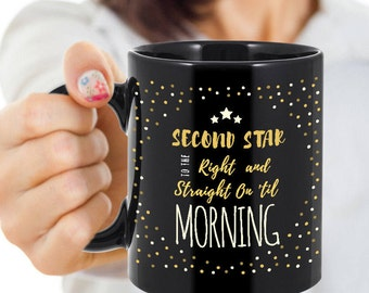 Peter Pan Quote Mug - Second Star to the Right and Straight on Til Morning - Inspirational Story Quote - Gift for Readers