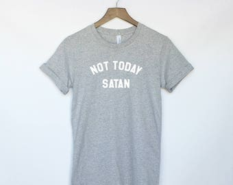 Not Today Satan T-Shirt - Rupaul Shirt - Not Today Shirt - Jesus Shirt - Bianca Del Rio - Rupauls Drag Race - Satan Shirt