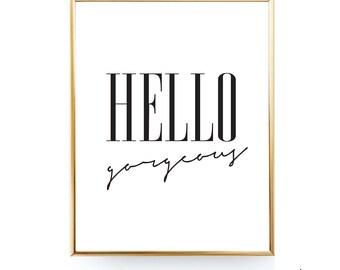Hello Gorgeous Printable Art Instant Download Hello Gorgeous Print Hello Printable Hello Gorgeous Art Gorgeous Wall Art 16x20 11x14 JPG