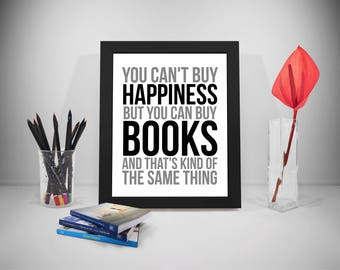Books Print, Happiness Sayings, Book Quote, Reader Print Art, Reading Inspirational Prints, Book Poster