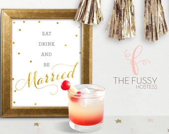 Eat Drink and Be Married, Bridal Shower Sign, Wedding Sign, Printable Sign, Instant Download, Printable Wedding Sign, Wedding Decor