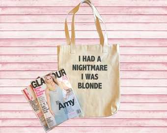 I had a nightmare I was Blonde American Apparel Cotton Canvas Tote Bag Funny Blonde joke cool shopping bag gym bag tote organic cotton Bag