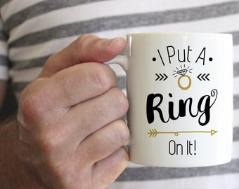 I Put a Ring on It Mug, I Put a Ring on It, Engagement Gift, He Put a Ring on It, Wedding Gift