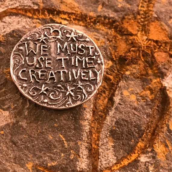 Use Time Creatively Coin/Pendant
