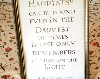 Harry Potter Foil Print - Albus Dumbledore Quote - Harry Potter Gold / Silver Wall Art - Happiness Can Be Found Even In The Darkest Of Times