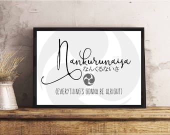 Instant Download - Nankurunaisa Japanese Anime - White, Black Digital Download - Typography - Everything's Gonna Be Alright - Inspirational