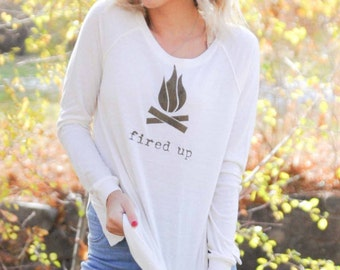 Fired Up - Womens Graphic Tee, Campfire, T-Shirt, Ladies Screen Printed Tee, Long Sleeve