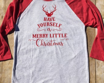 Have Yourself a Merry Little Christmas Custom T-Shirt