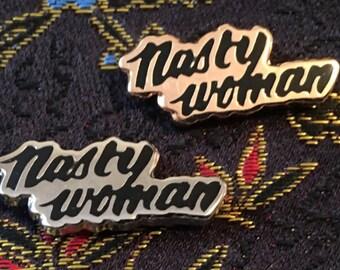 Enamel Pin - Nasty Woman Enamel Pin - Nasty Woman - Feminist Pin - Anti Trump Pin - Pin Badge - Lapel Pin