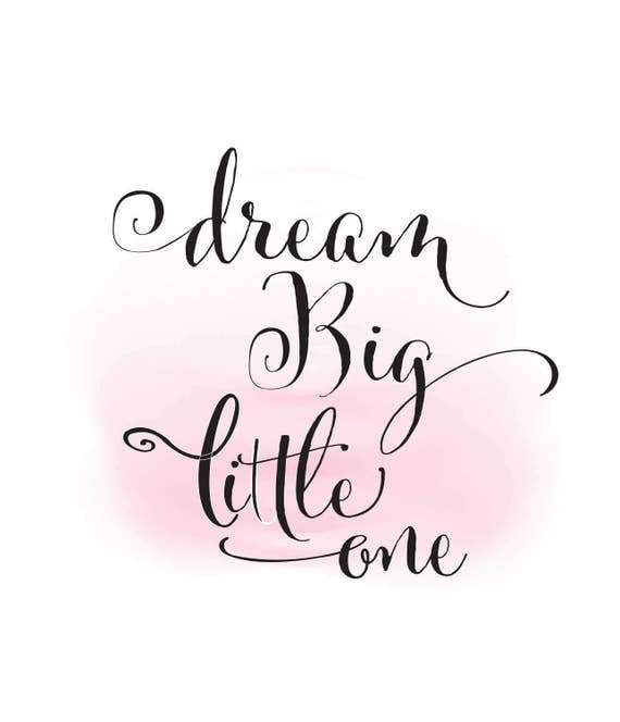 Quotes For A Baby Girl: Dream Big Little One Clipart, Baby Girl Quote Word Art