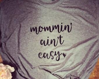 Mommin ain't easy tee mommin' ain't easy shirt