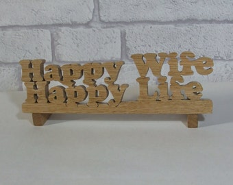 Happy Wife, Happy life, wooden free standing plaque, scroll saw gift, unique gift, wife or husband, home decor, office decor
