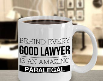 Paralegal Coffee Mug - Gifts for Paralegals - Paralegal Graduation Gift - Behind Every Good Lawyer is An Amazing Paralegal Mug