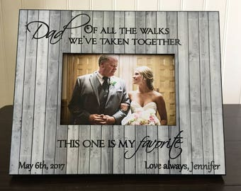 Dad Of All The Walks We Ve Taken Wedding Photo Frame