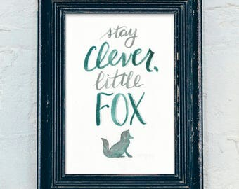 Stay Clever, Little Fox - Woodland Nursery Print