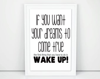 If You Want Your Dreams to Come True Poster - 16'' X 20'' Printable Typographic Decor - Bedroom Print