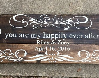 """Custom """"you are my happily ever after"""" Wooden Rustic Sign, Wedding Sign, Anniversary Sign"""