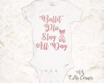 Ballet Plie Slay All Day  / ballerina onesie or toddler shirt / glitter