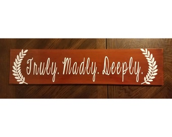 Truly, Madly, Deeply Wood Sign