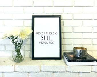 Nevertheless She Persisted Print - Feminist Print Feminism Print Feminist Wall Art Feminist Art Dorm Room Decor Dorm Room Art Dorm Art Print