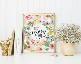 Best Mom Ever Print-Mother's Day Print-Best Mom Ever-Pink Roses Print-Printable Mother's Day-Watercolor Wreath Flowers-Instant Download