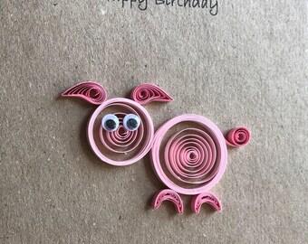 Quilled Pig Birthday Card, Birthday Card, Birthday Card for Child, Boy or Girl Birthday Card, Personalised Card, Blank Card, Handmade Card