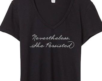 Nevertheless She Persisted Shirt | Women's V-Neck | She Persisted V-Neck | Nevertheless She Persisted Tshirt | Feminist Shirt