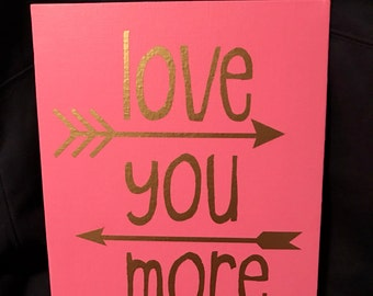 Love You More 8 x 10 Thin Canvas Art