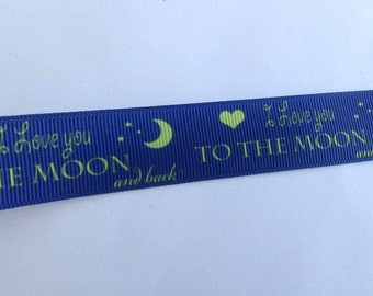 """7/8""""   I Love You to the Moon and Back  inspired Grosgrain Ribbon  -  By The Yard"""