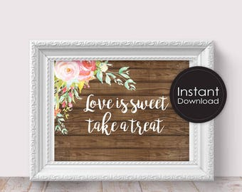 Candy Bar Sign,Rustic wood sign, Love is sweet, Printable Wedding Sign, Printable Wedding Decor, Instant Download,Digital Printable File