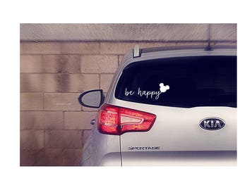 Be Happy Decal || Be Happy Sticker || Be Happy Disney Decal || Be Happy Disney Sticker || Be Happy Disney Car Decal || Disney Car Decal ||