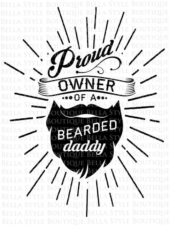 Proud Owner Of A Bearded Daddy Svg Cut File
