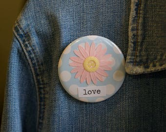 "Cheapie button! ""Love"" 2.25"" Button With Pink Daisy!"