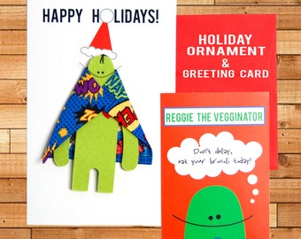 "Holiday Ornament and  Christmas Card, Reggie the Vegginator ""Don't Delay! Eat Your Veggies Today! "" 5"" x 8"""