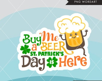 St. Patrick's Day Word Art. Irish lettering, Buy me a beer clipart, monogram, embroidery, scrapbook, apparel, cutting, stickers, applique