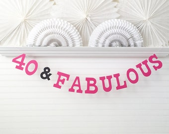 40 & Fabulous Banner - 5 inch Letters - Birthday Party Decor 40th Birthday Banner Birthday Party Banner 40th Party Garland Custom Colors