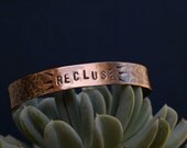 Recluse - Say Anything - Custom Cuffs - Salvaged Metal - Solid Copper Cuff - Unisex - Holiday Gifts - Personalized Jewelry