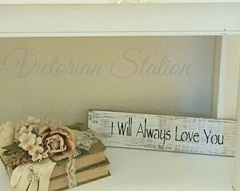 I will always love you wood sign