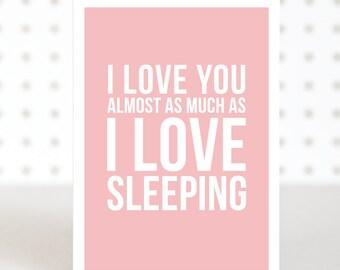 Love Sleeping -  Funny Valentines Anniversary Card