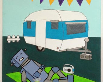 Robot of Leisure: All Camped Out - original artwork - acrylic on canvas