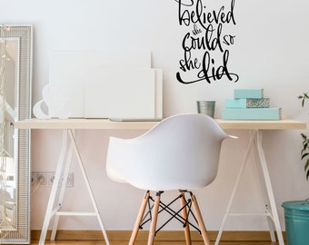 She Believed she Could so she Did Modern Calligraphy Style Wall Decal - Girl Boss Office Decor - Apartment Decor - Metallic Finishes - WB410