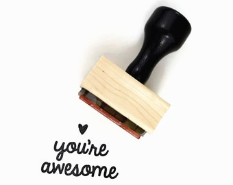 Rubber Stamp You're Awesome - Uplifting Happy Mail Stamp - Wood Mounted Rubber Stamp by Creatiate