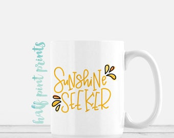Sunshine Seeker - Hand Lettered Mug, Shine Hand Lettering Mugs, Encouragement Gift, Rise and Shine, You are My Sunshine, Good Morning Mug