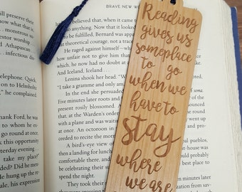 Reading Quote Bookmark - Laser Engraved Alder Wood - Reading Gives Us Someplace To Go Book Mark