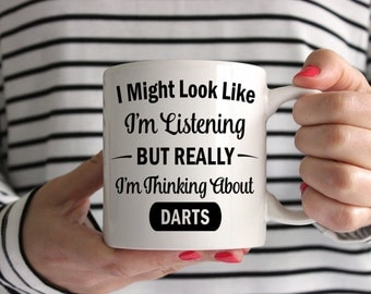 I Might Look Like I'm Listening But Really I'm Thinking About Darts Mug