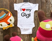 i love my Gigi - funny saying printed on Infant Baby One-piece, Infant Tee, Toddler, Youth T-Shirts
