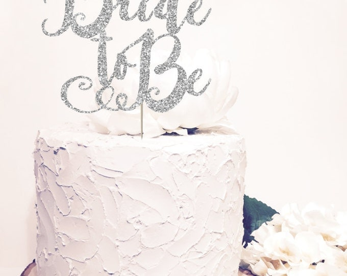 Bride to Be Cake Topper. Glitter Silver Sparkle Chic Wedding decor. Glitter Card stock Both sides.