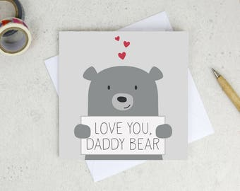 Love you Daddy Bear - Fathers Day Card - card for Daddy - First Father's day card - cute bear card - Dad card - fathers day - daddy bear