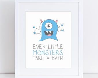 Take a Bath Printable, Bathroom Printable Art, Printable Bathroom Sign, Even Little Monsters Take a Bath, Little Monster Poster, Kids